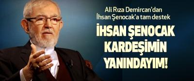 İhsan Şenocak kardeşimin yanındayım!