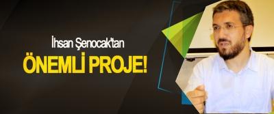 İhsan Şenocak'tan Önemli Proje!