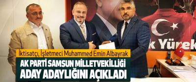 İktisatçı, İşletmeci Muhammed Emin Albayrak, Ak Parti Samsun Milletvekilliği Aday Adaylığını Açıkladı
