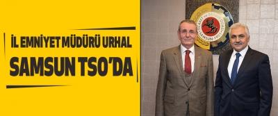 İl Emniyet Müdürü Urhal, Samsun TSO'da