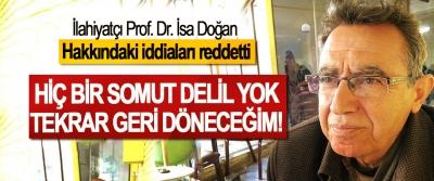 İlahiyatçı Prof. Dr. İsa Doğan hakkındaki iddiaları reddetti; Hiç bir somut delil yok, tekrar geri döneceğim!