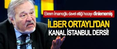 İlber Ortaylı'dan Kanal İstanbul Dersi!