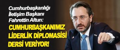 İletişim Başkanı Fahrettin Altun: Cumhurbaşkanımız Liderlik Diplomasisi Dersi Veriyor!