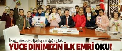 İlkadım Belediye Başkanı Erdoğan Tok: Yüce dinimizin ilk emri oku!