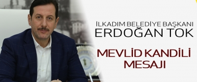 İlkadım Belediye Başkanı Erdoğan Tok'tan Mevlit Kandili Mesajı