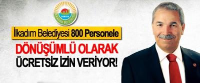 İlkadım Belediyesi 800 Personele Dönüşümlü olarak ücretsiz izin veriyor!