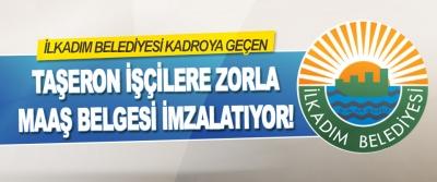 İlkadım Belediyesi Kadroya Geçen Taşeron İşçilere Zorla Maaş Belgesi İmzalatıyor!