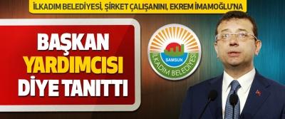İlkadım Belediyesi, Şirket Çalışanını, Ekrem İmamoğlu'na 'Başkan Yardımcısı' Diye Tanıttı