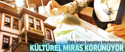 İlkadım Türk İslam Sanatları Merkezinde Kültürel Miras Korunuyor