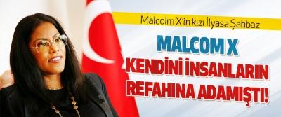 İlyasa Şahbaz: Malcom X Kendini İnsanların Refahına Adamıştı!