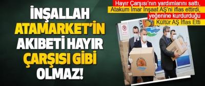 İnşallah Atamarket'in Akıbeti Hayır Çarşısı Gibi Olmaz!