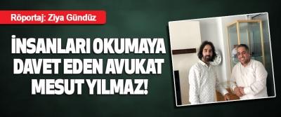 İnsanları Okumaya Davet Eden Avukat Mesut Yılmaz!