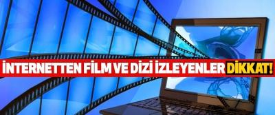İnternetten Film Ve Dizi İzleyenler Dikkat…
