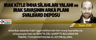 Irak Kitle İmha Silahları Yalanı Ve Irak Savaşının Arka Planı, Svalbard Deposu