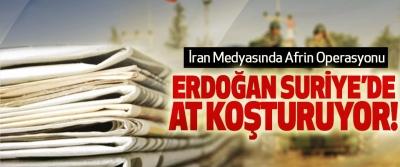 İran Medyasında Afrin Operasyonu; Erdoğan suriye'de at koşturuyor!