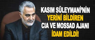 İran'da Kasım Süleymani'nin Yerini Bildiren CIA ve MOSSAD Ajanı İdam Edildi!