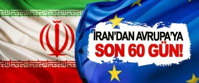 İran'dan Avrupa'ya son 60 gün!