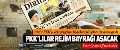 İran'ın PKK'yı koruma planı bozulunca B planı devreye girdi;  PKK'lılar rejim bayrağı asacak