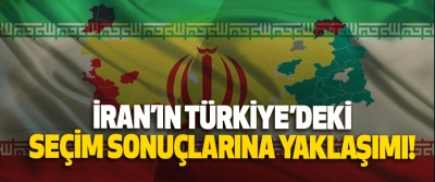 İran'ın Türkiye'deki seçim sonuçlarına yaklaşımı!