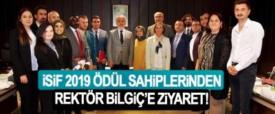 İsif 2019 Ödül Sahiplerinden Rektör Bilgiç'e Ziyaret!