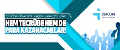 İŞKUR'dan Üniversiteli Gençlere Günlük 67 TL ücret