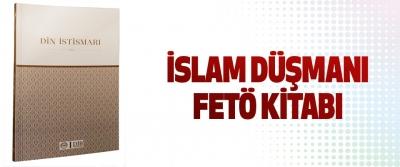 İslam Düşmanı Fetö Kitabı
