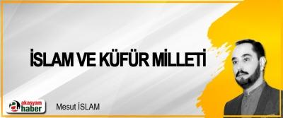 İslam Ve Küfür Milleti