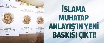 İslama muhatap anlayış'ın yeni baskısı çıktı!