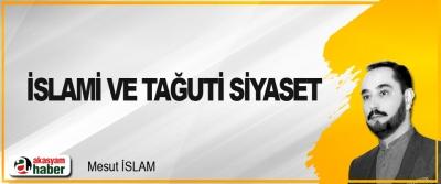 İslami Ve Tağuti Siyaset