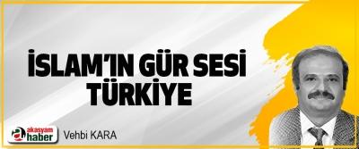 İslam'ın Gür Sesi Türkiye