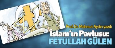 İslam'ın Pavlusu: Fetullah Gülen