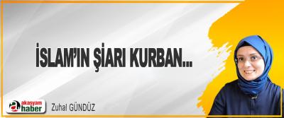 İslam'ın Şiarı Kurban...