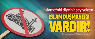 İslamofobi diye bir şey yoktur İslam Düşmanlığı Vardır!