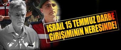 İsrail 15 Temmuz darbe girişiminin neresinde!