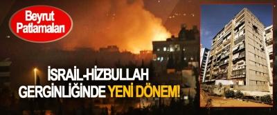 İsrail-Hizbullah gerginliğinde yeni dönem!