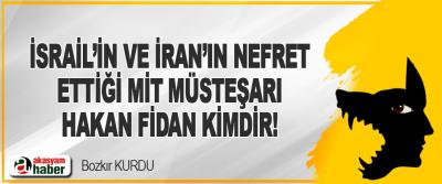 İsrail'in ve İran'ın Nefret Ettiği MİT Müsteşarı Hakan Fidan Kimdir!