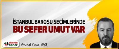 İstanbul Barosu Seçimlerinde Bu Sefer Umut Var