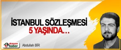 İstanbul Sözleşmesi 5 Yaşında…