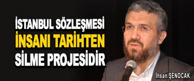 İstanbul Sözleşmesi İnsanı Tarihten Silme Projesidir