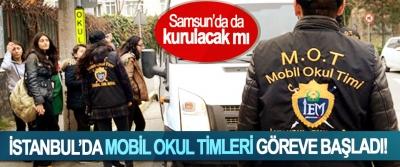 İstanbul'da mobil okul timleri göreve başladı!