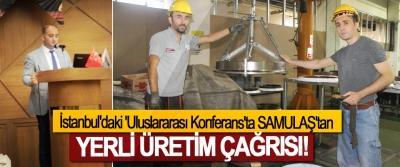 İstanbul'daki 'Uluslararası Konferans'ta SAMULAŞ'tan Yerli üretim çağrısı!