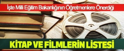 İşte Milli Eğitim Bakanlığının Öğretmenlere Önerdiği Kitap Ve Filmlerin Listesi