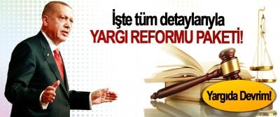 İşte tüm detaylarıyla yargı reformu paketi