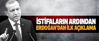 İstifaların Ardından Erdoğan'dan İlk Açıklama