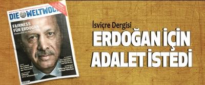 İsviçre Dergisi Erdoğan İçin Adalet İstedi