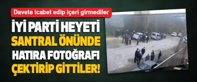 İyi Parti Heyeti Santral Önünde Hatıra Fotoğrafı Çektirip Gittiler!