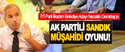 İYİ Parti İlkadım Belediye Adayı Necattin Demirtaş'ın Ak Partili sandık müşahidi oyunu!