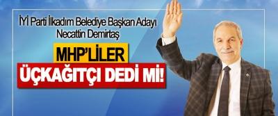 İYİ Parti İlkadım Belediye Başkan Adayı Necattin Demirtaş MHP'liler Üçkağıtçı Dedi mi!