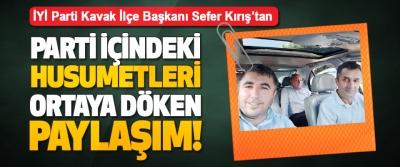 İYİ Parti Kavak İlçe Başkanı Sefer Kırış'tan Parti İçi Husumetleri Ortaya Döken Paylaşım!