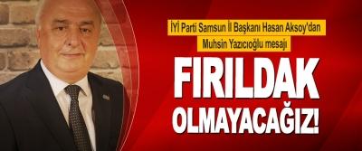 İYİ Parti Samsun İl Başkanı Hasan Aksoy'dan Muhsin Yazıcıoğlu mesajı
